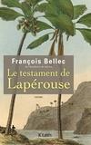 François Bellec - Le testament de Lapérouse.