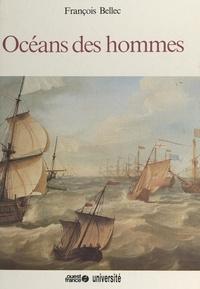 François Bellec et  Collectif - Océans des hommes.