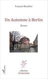 François Benaltini - Un automne à Berlin.