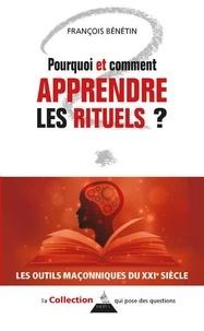 François Bénétin - Pourquoi et comment apprendre les rituels ?.