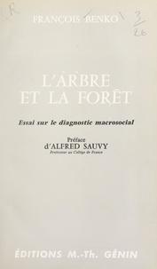 François Benko et Alfred Sauvy - L'arbre et la forêt - Essai sur le diagnostic macrosocial.