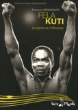 François Bensignor - Fela Anikulapo Kuti - Le génie de l'Afrobeat.