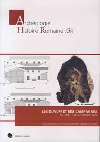 François Bérard et Matthieu Poux - Lugdunum et ses campagnes - Actualité de la recherche.