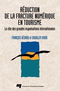 François Bérard - Réduction de la fracture numérique en tourisme : rôle des grandes organisations internationales.