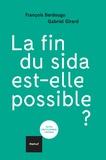 François Berdougo et Gabriel Girard - La fin du sida est-elle possible ?.