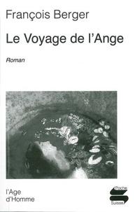 François Berger - Le voyage de l'ange.