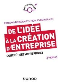 François Bergerault et Nicolas Bergerault - De l'idée à la création d'entreprise - Concrétisez votre projet.