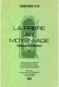 Francois Berier et Jean-Claude Bibolet - La prière au Moyen Âge - Littérature et civilisation.