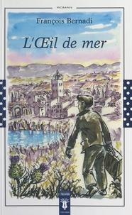 François Bernadi et François Bernardi - L'œil de mer.
