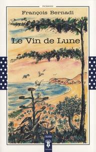 François Bernadi - Le Vin de Lune.