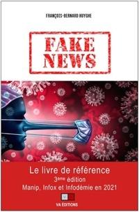 François-Bernard Huyghe - Fake news - Manip, infox et infodémie en 2021.