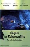 François-Bernard Huyghe et Olivier Kempf - Gagner les cyberconflits - Au-delà du technique.
