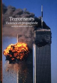 François-Bernard Huyghe - Le terrorisme - Violence et propagande.