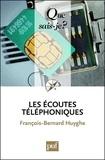 François-Bernard Huyghe - Les écoutes téléphoniques.