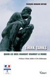 François-Bernard Huyghe - Think tanks - Quand les idées changent vraiment le monde.