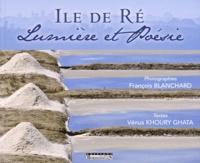 François Bernard - Ile de Ré - Lumière et Poésie.