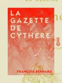 François Bernard et Octave Uzanne - La Gazette de Cythère.