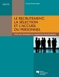 François Bernard Malo - Le recrutement, la sélection et l'accueil du personnel - Outils pour développer les compétences du professionnel.