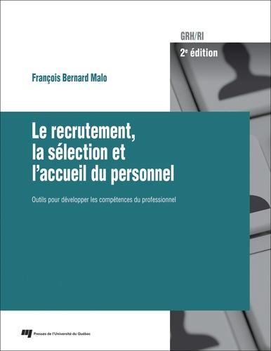 Le recrutement, la sélection et l'accueil du personnel. Outils pour développer les compétences du professionnel 2e édition