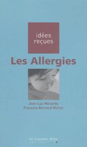 François-Bernard Michel et Jean-Luc Menardo - Les allergies.