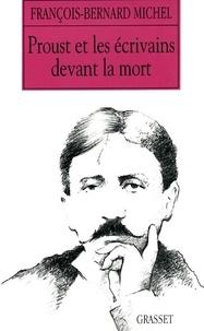 François-Bernard Michel - Proust et les écrivains devant la mort.