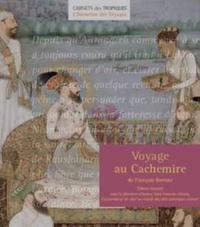 François Bernier - Voyage au Cachemire.