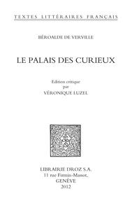 François Béroalde de Verville - Le Palais des curieux.