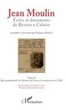 François Berriot - Jean Moulin, écrits et documents de Béziers à Caluire - Pack en 2 volumes : Tome 1, L'homme privé, le haut fonctionnaire républicain ; Tome 2, Rex, représentant du général de Gaulle et fondateur du CNR.