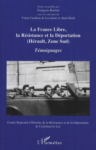 François Berriot - La France libre, la Résistance et la Déportation - (Hérault, Zone Sud), Témoignages.