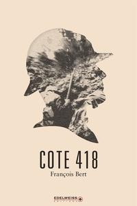 Téléchargement gratuit des manuels au format pdf Cote 418 in French par François Bert 9782490215027 MOBI CHM RTF