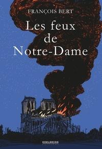 François Bert - Les feux de notre-dame.