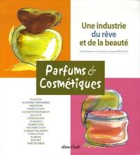 François Berthoud - Parfums & Cosmétiques - Une industrie du rêve et de la beauté.