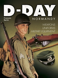 François Bertin - D-Day Normandy - Weapons-Uniforms-Military equipment.