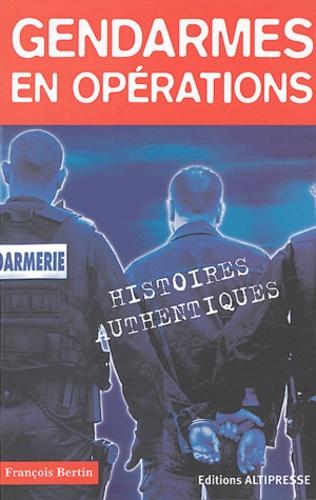 François Bertin - Gendarmes en opération.