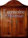 François Bertin - L'armoire de Mamie - Objets, souvenirs et petits gestes d'un temps aujourd'hui révolu.