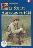 François Bertin - Le Soldat américain de 1944.
