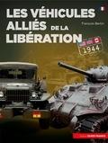François Bertin - Les véhicules alliés de la libération - Etats-Unis, Grande-Bretagne, Canada.