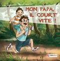 François Bertram et Sarah Hoscheit - Mon papa, il court vite !.