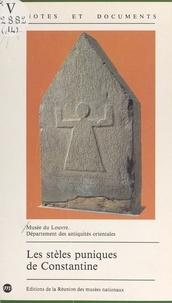 François Bertrandy et Maurice Sznycer - Les stèles puniques de Constantine.