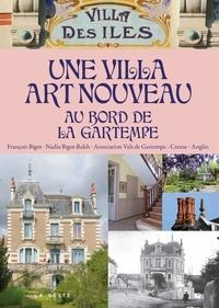 Ebooks pour téléphone portable téléchargement gratuit Une villa Art nouveau au bord de la Gartempe  - La Villa des Iles par François Bigot, Nadia Bigot-Baleh, Association VCGA RTF ePub