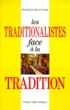 François Biju-Duval - Les traditionalistes face à la tradition.