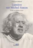 François Billard - Lumière sur Michel Simon.