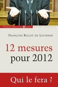 François Billot de Lochner - 12 mesures pour 2012.
