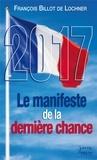 François Billot de Lochner - 2017, le manifeste de la dernière chance.