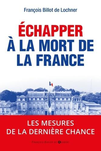 Echapper à la mort de la France. 2017 : les  mesures de la dernière chance