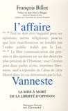 François Billot - L'affaire Vanneste - La mise à mort de la liberté d'opinion.