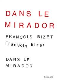 François Bizet - Dans le mirador.