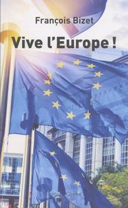 François Bizet - Vive l'Europe !.