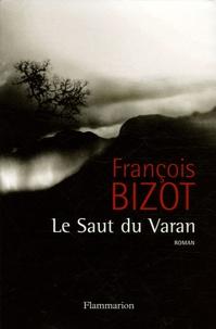 François Bizot - Le Saut du Varan.