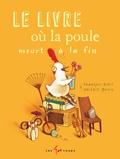 François Blais et Valérie Boivin - Le livre où la poule meurt à la fin.